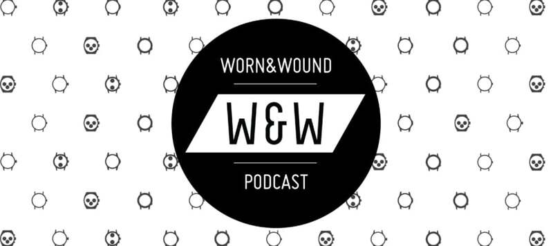 The worn&wound Podcast: Days 2 and 3 of the Baselworld Chronicles 2017