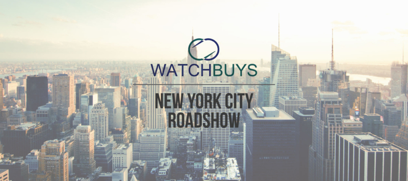 WATCH BUYS NEW YORK CITY ROAD SHOW – REGISTRATION NOW OPEN